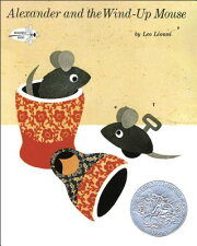 【15位】Alexander and the Wind-Up Mouse: (Caldecott Honor Book)