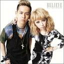 BELIEVE(初回限定CD+DVD) [ 加藤ミリヤ×清水翔太 ]