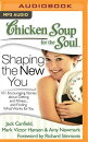 Chicken Soup for the Soul: Shaping the New You: 101 Encouraging Stories about Dieting and Fitness...