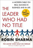 【】The Leader Who Had No Title: A Modern Fable on Real Success in Business and in Life [ Ro