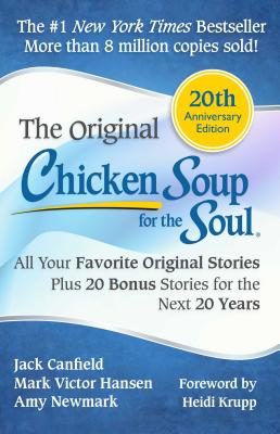 Chicken Soup for the Soul: All Your Favorite Original Stories Plus 20 Bonus Stories for the Next 20