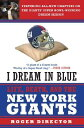 I Dream in Blue: Life, Death, and the New York Giants I DREAM IN BLUE