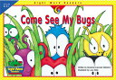 Come See My Bugs COME SEE MY BUGS (Sight Word Readers) Rozanne Lanczak Williams