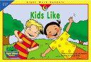 Kids Like KIDS LIKE (Sight Word Readers) Rozanne Lanczak Williams