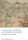A Cultural History of Underdevelopment: Latin America in the U.S. Imagination