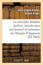 Notice Sur Le Chevalier Amedee Jaubert: Introduction Aux Journal Et Memoires Du Marquis D'Argenson FRE-NOTICE SUR LE CHEVALIER AM (Generalites)