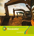 Excavator EXCAVATOR (21st Century Basic Skills Library: Level 1: Welcome to the C)