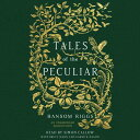 Tales of the Peculiar [ Ransom Riggs ]
