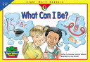 What Can I Be WHAT CAN I BE (Sight Word Readers) Creative Teaching Press