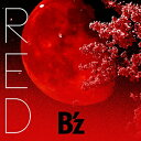 RED (初回限定盤 CD+DVD) [ B'z ]