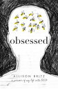 Obsessed: A Memoir of My Life ...