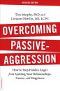 Overcoming Passive-Aggression, Revised Edition: How to Stop Hidden Anger from Spoiling Your Relation