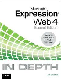 MicrosoftExpressionWeb4inDepth:UpdatedforServicePack2-HTML5,CSS3,Jquery[JimCheshire]