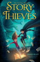 Story Thieves STORY THIEVES (Story Thieves) James Riley