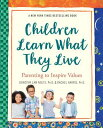 Children Learn What They Live CHILDREN LEARN WHAT THEY LIVE [ Rachel Harris ]