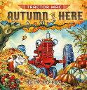 Tractor Mac: Autumn Is Here TRACTOR MAC AUTUMN IS HERE (Tractor Mac)