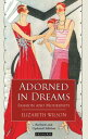 Adorned in Dreams: Fashion and Modernity ADORNED IN DREAMS REV/E [ Elizabeth Wilson ]