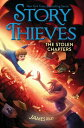 The Stolen Chapters STOLEN CHAPTERS R/E (Story Thieves) James Riley