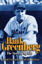 Hank Greenberg: The Story of My Life HANK GREENBER