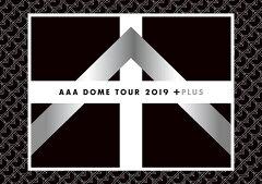 AAA DOME TOUR 2019 +PLUS (DVD3枚組) (スマプラ対応) [ AAA ]