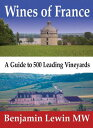 Wines of France: A Guide to 500 Leading Vineyards [ Benjamin Lewin Mw ]