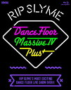 DANCE FLOOR MASSIVE 4 PLUS【Blu-ray】 [ RIP SLYME ]