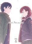 Just Because! 第6巻 [ 礒部花凜 ]