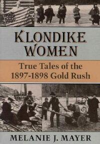 Klondike_Women��_True_Tales_of