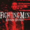 FIGHTING MEN(CD+DVD) [ 清木場俊介 ]