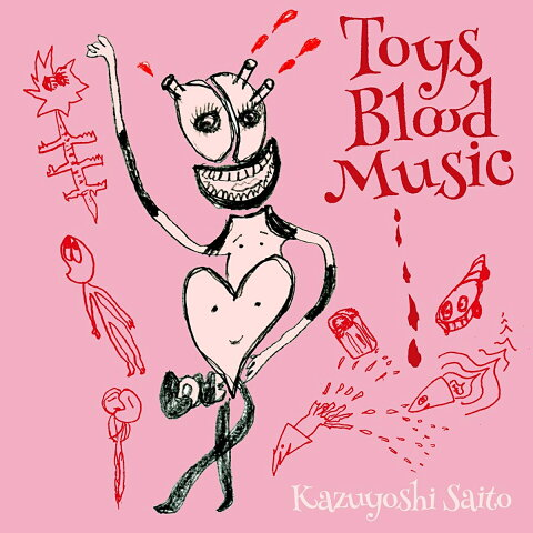 Toys Blood Music [ 斉藤和義 ]