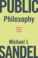 michael sandel essays on morality in politics Michael sandel political philosopher  philosophy: essays on morality in politics sandel's lectures have been the subject of television series on pbs and the bbc.