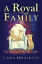 A Royal Family: The Lion and the Butterfly Book Two ROYAL FAMILY