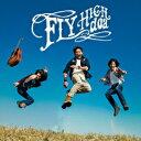 FLY HIGH [ doa ]