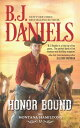 Honor Bound HONOR BOUND ��Montana Hamiltons�� [ B. J. Daniels ]