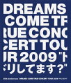 "20th Anniversary DREAMS COME TRUE CONCERT TOUR 2009 ""ドリしてます?""【Blu-ray】"
