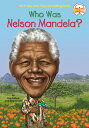 Who Was Nelson Mandela WHO WAS NELSON MANDELA (Who Was... ) Pam Pollack
