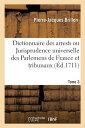 Dictionnaire Des Arrests Ou Jurisprudence Universelle Des Parlemens de France Et Autres Tribunaux FRE-DICTIONNAIRE DES ARRESTS O
