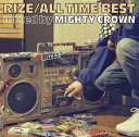 ALL TIME BEST mixed by MIGHTY CROWN RIZE