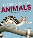 Lesser Spotted Animals LESSER SPOTTED ANIMALS [ Martin Brown ]