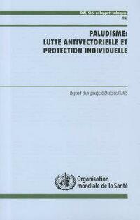 Paludisme:LutteAntivectorielleEtProtectionIndividuelle