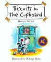 Biscuits in the Cupboard BISCUITS IN THE CUPBOARD [ Barbara Nichol ]