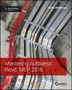 乐天商城 - Mastering Autodesk Revit Mep 2016: Autodesk Official Press MASTERING AUTODESK REVIT MEP 2 [ Simon Whitbread ]