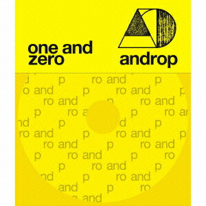 one and zero(初回限定盤 CD+DVD) [ androp ]