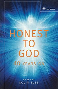Honest_to_God��_Forty_Years_on