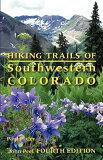 Hiking Trails of Southwestern Colorado [ John Peel ]