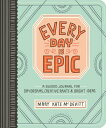 Every Day Is Epic: A Guided Jo...