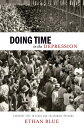 Doing Time in the Depression: Everyday Life in Texas and California Prisons DOING TIME IN THE DEPRESSION (American History and Culture) Ethan Blue
