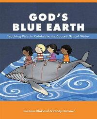 God'sBlueEarth:TeachingKidstoCelebratetheSacredGiftofWater[SuzanneBlokland]