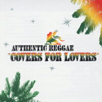 AUTHENTIC_REGGAE_��COVERS_FOR_LOVERS��