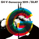 G4・5-Democracy 2019- (CD+DVD) [ GLAY ]